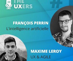 Ep01 – Les UXers rencontrent François Perrin et Maxime Leroy