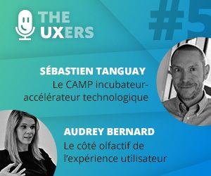 Ep05 – Les UXers rencontrent Sébastien Tanguay et Audrey Bernard