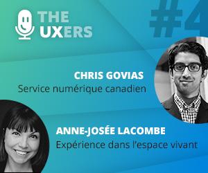 Ep04 – Les UXers rencontrent Chris Govias et Anne-Josée Lacombe
