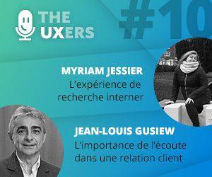 Ep10 – Les UXers rencontrent Myriam Jessier et Jean-Louis Gusiew